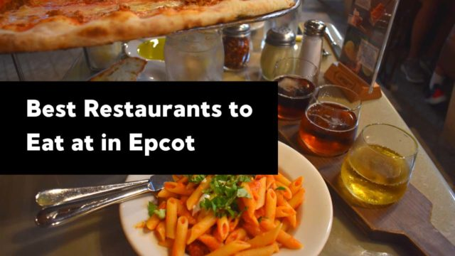 Best Restaurants to Eat at in Epcot