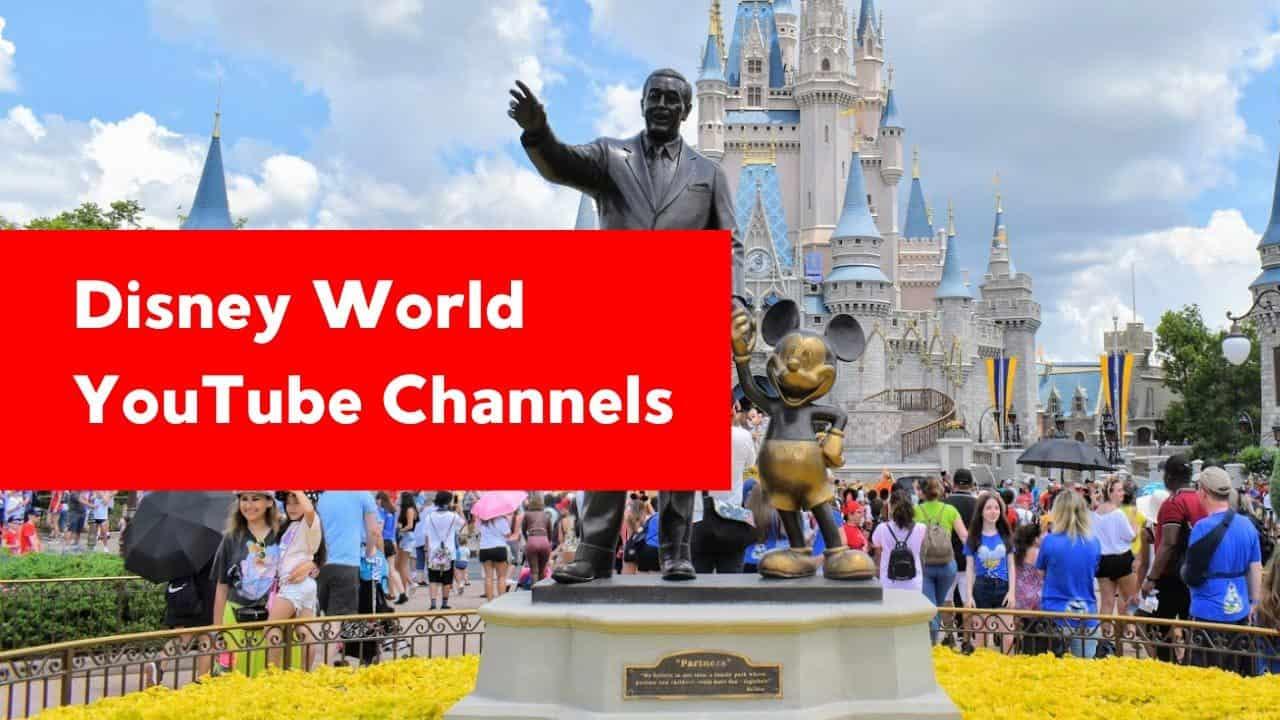 Disney World YouTube Channels.