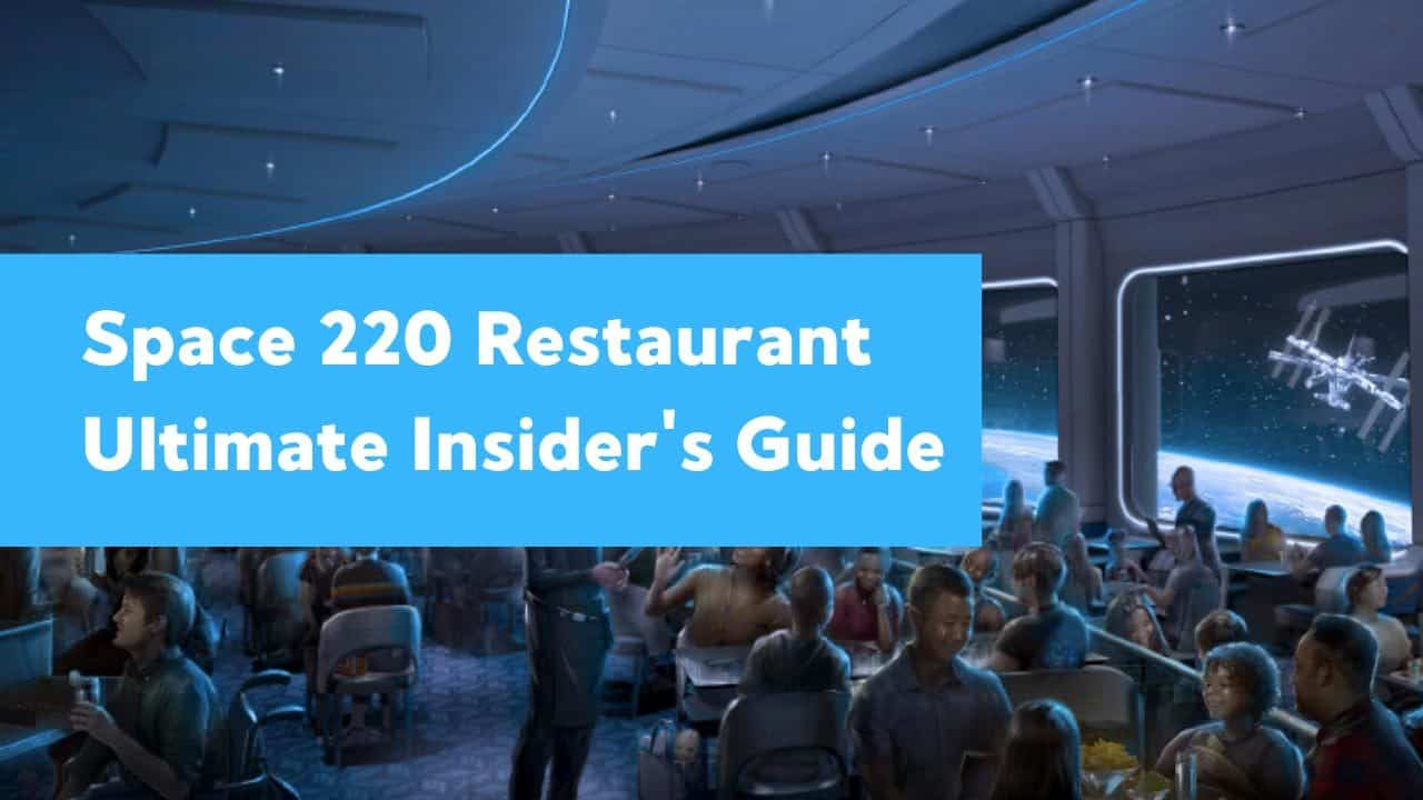 Space 220 Restaurant at Epcot (Ultimate Insider's Guide)