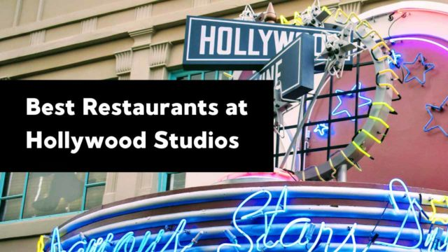 Best Restaurants to Eat at in Hollywood Studios