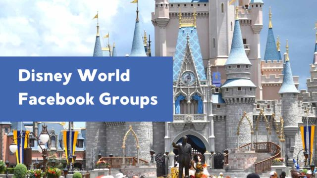 5 Best Disney World Facebook Groups